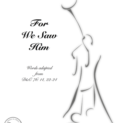 For We Saw Him - SATB