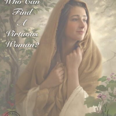 Who Can Find A Virtuous Woman