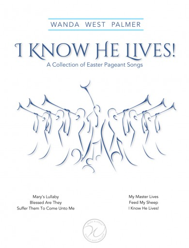 I Know He Lives: A Collection of Easter Music